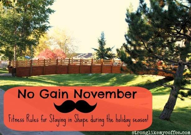 No Gain November from stronglikemycoffee.com