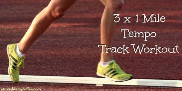 Tempo Track Workout (stronglikemycoffee.com)