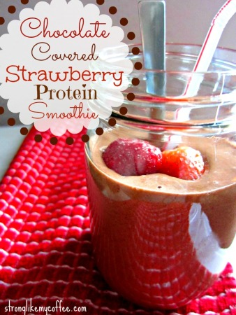 Chocolate Covered Strawberry Protein Smoothie from stronglikemycoffee.com