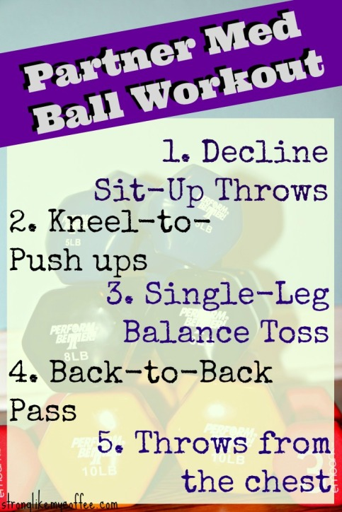 Partner Medicine Ball Workout (exercises explained in post) stronglikemycoffee.comt