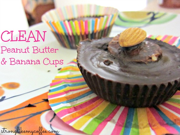 Clean Peanut Butter and Banana Cups Recipes  Stronglikemycoffee.com