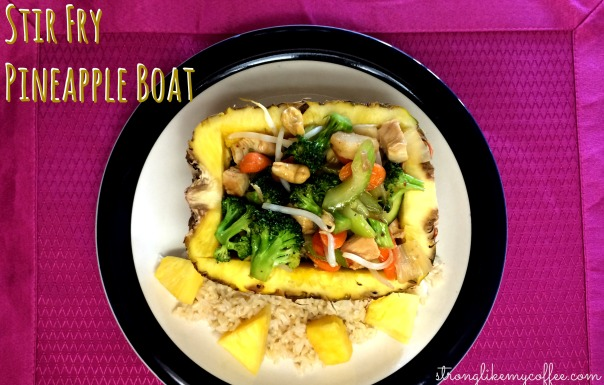 Stir Fry Pineapple Boat recipe from Stronglikemycoffee.com
