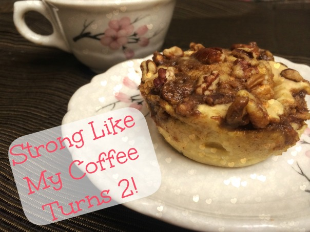 Strong Like My Coffee 2 Year Blog Anniversay