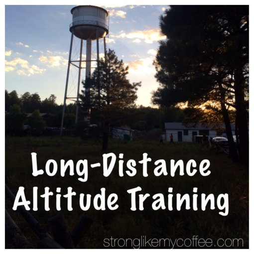 Altitude Training for Long Distance Runners (from Stronglikemycoffee.com blog)