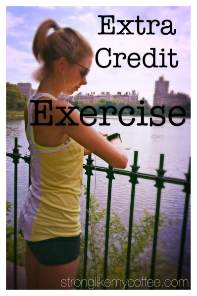 Extra Credit Exercises // post-vacation fitness strategies blog post! Stronglikemycoffee.com
