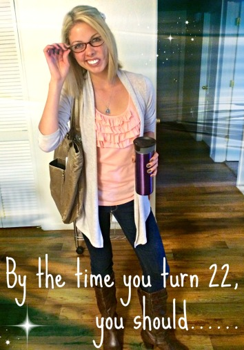 By the time you turn 22 (stronglikemycoffee.com)