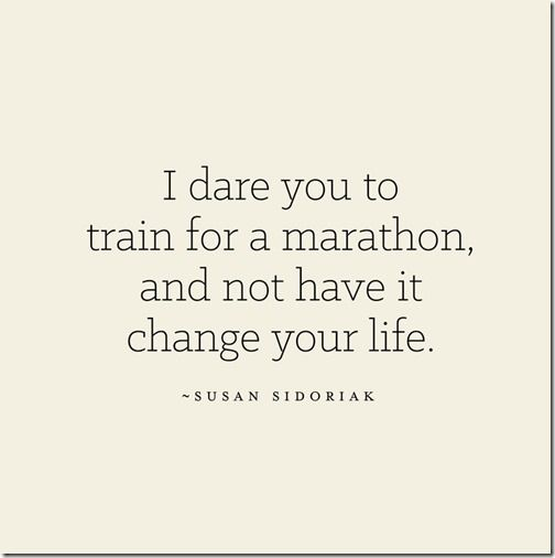 Train for a marathon and change your life quote (stronglikemycoffee.com)