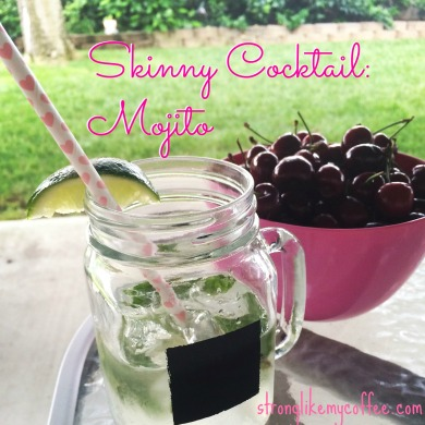 Skinny Cocktail Mojito Recipe Stronglikemycoffee.com