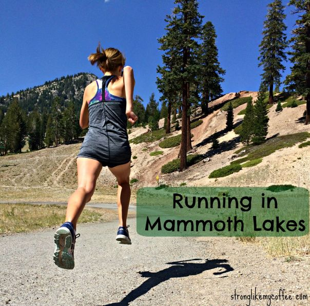 Mammoth Lakes Running (Stronglikemycoffee.com)