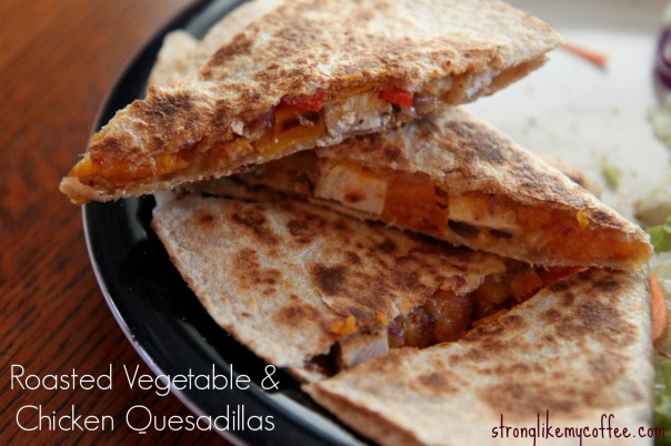 Roasted Vegetable and Chicken Quesdadillas on Stronglikemycoffee.com
